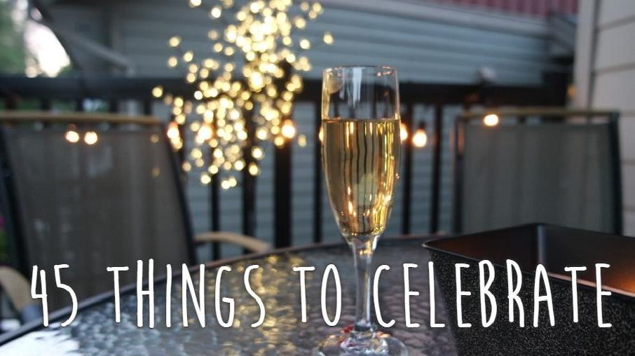 45 Things to Celebrate!